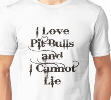 I Love Pit Bulls and I Cannot Lie Unisex T-Shirt