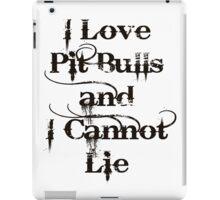 I Love Pit Bulls and I Cannot Lie iPad Case/Skin
