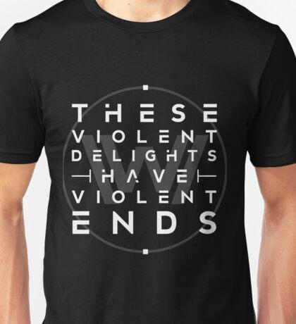 These violent delights I Unisex T-Shirt
