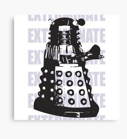 DALEK EXTERMINATE Canvas Print