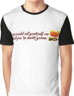 Never Gonna Burn Graphic T-Shirt