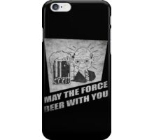 May the Force Beer With You iPhone Case/Skin