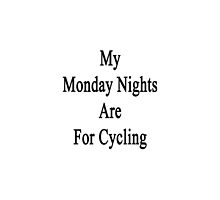 My Monday Nights Are For Cycling  by supernova23
