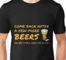 Come Back After A Few Beers T-Shirt Unisex T-Shirt