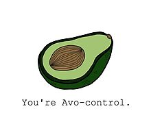 You're Avo-control. by tosojourn