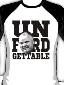 The Unforgettable Mayor Rob Ford of Toronto T-Shirt