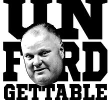 The Unforgettable Mayor Rob Ford of Toronto by Garaga