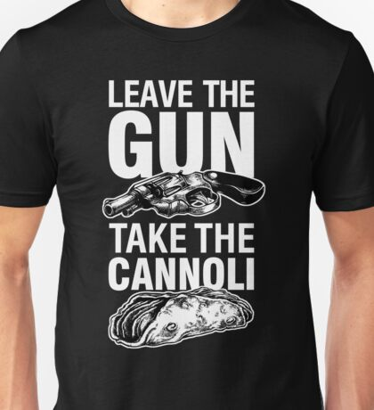 Leave the Gun Take the Cannoli Godfather Movie Quote Unisex T-Shirt