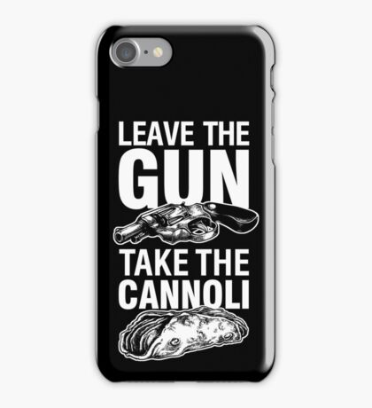 Leave the Gun Take the Cannoli Godfather Movie Quote iPhone Case/Skin