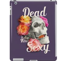 Dead Is The New Sexy iPad Case/Skin