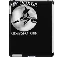 Halloween Shirt My Boxer Rides Shotgun T Shirt iPad Case/Skin
