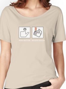 Push Button Receive Bacon Women's Relaxed Fit T-Shirt