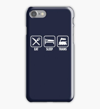 Eat Sleep Trains iPhone Case/Skin