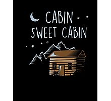 Cabin Sweet Cabin Camping Shirt Photographic Print