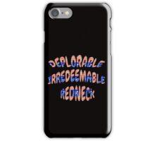 Deplorable Irredeemable Redneck Patriotic Design iPhone Case/Skin