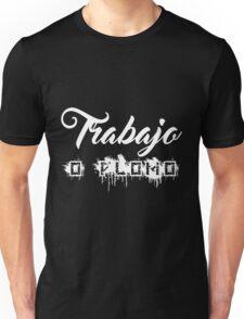 Trabajo o Plomo (Black & White version) Unisex T-Shirt
