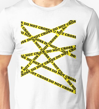 Do not cross Unisex T-Shirt