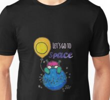 Let's Go To Space Unisex T-Shirt