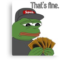 Pepe Yugioh Thats Fine Canvas Print
