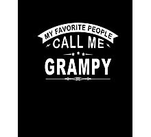 My Favorite People Call Me Grampy Grandfather Photographic Print