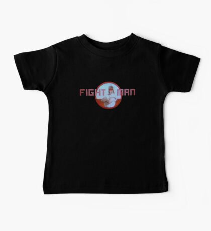 FIGHT MAN! Baby Tee
