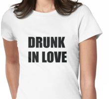 Drunk In Love Shirts Womens Fitted T-Shirt