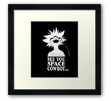 See You Space Cowboy T-shirt Framed Print