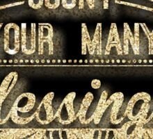 glitter,glam,gold,Count your many blessings, typography,cool,text,inspirational Sticker