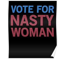 Vote For Nasty Women Poster