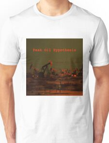 Peak Oil Hypothesis- Fracked All To Hell Unisex T-Shirt
