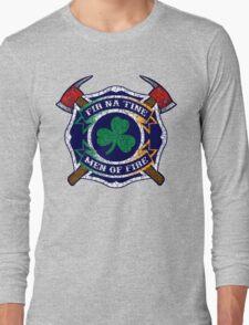 Fir na Tine - Men of Fire Long Sleeve T-Shirt