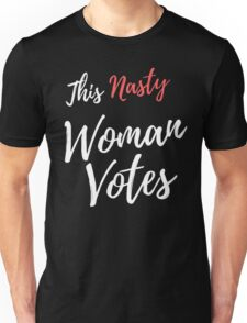 This Nasty Woman Votes Unisex T-Shirt
