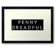 Penny Dreadful Framed Print