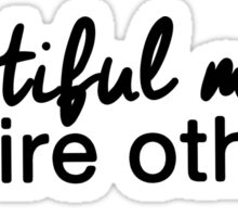 Beautiful minds inspire others. Sticker