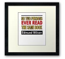 No Two Persons Ever Read the Same Book Framed Print