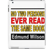 No Two Persons Ever Read the Same Book iPad Case/Skin