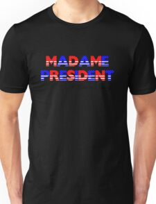 Madame President, If You're Nasty T-Shirt
