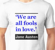 We Are All Fools in Love - Jane Austen Unisex T-Shirt
