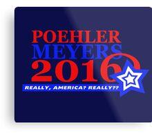 Poehler/Meyers 2016 Metal Print