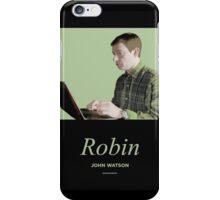 Robin, John Watson  iPhone Case/Skin