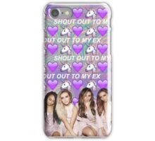 Shout out to my ex x Little Mix iPhone Case/Skin