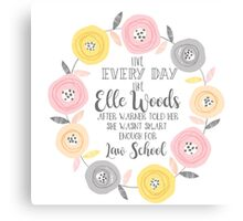 Live every day like elle woods print Canvas Print