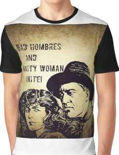 Bad Hombres and Nasty Women Graphic T-Shirt