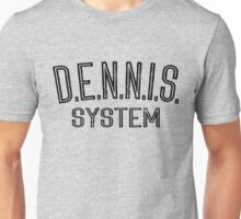 It's Always Sunny - D.E.N.N.I.S. System Unisex T-Shirt