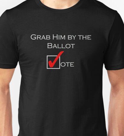Grab Him By the Ballot Unisex T-Shirt