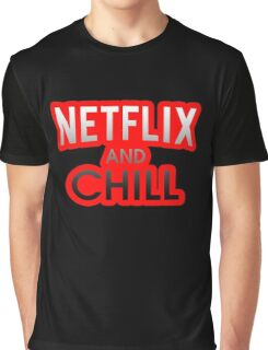 Netflix And Chill Graphic T-Shirt
