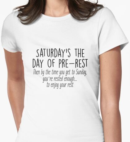 Gilmore Girls - Saturday's the day of pre-rest Womens Fitted T-Shirt