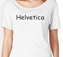 Helvetica - Black Women's Relaxed Fit T-Shirt