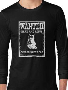 WANTED Poster: Schrödinger's cat Long Sleeve T-Shirt