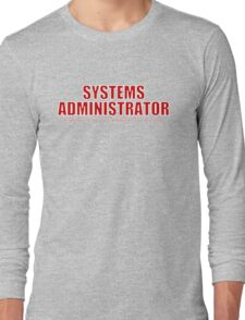 Systems Administrator (Red) Long Sleeve T-Shirt